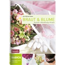Könyv BASICS Textbook for Brides & Blooms